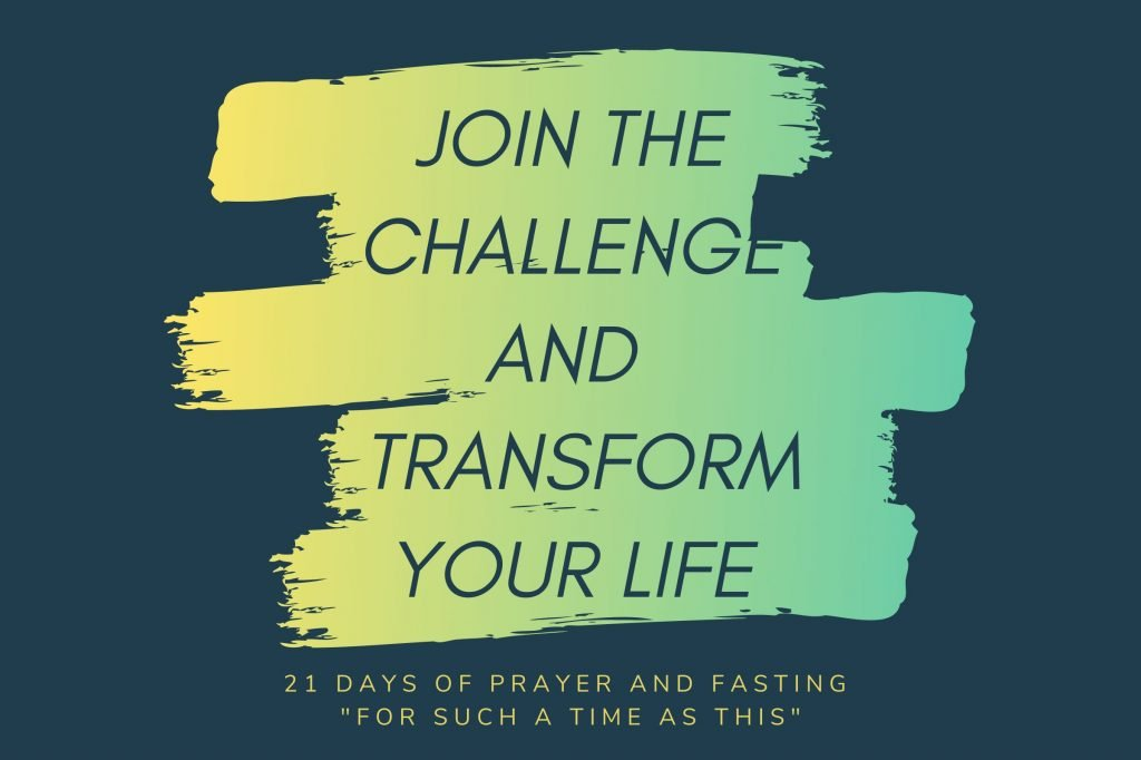 21 Day Challenge - Fasting and Prayer
